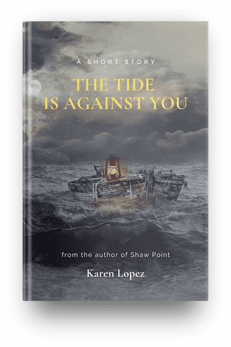 Books by Karen Lopez The Tide is against you