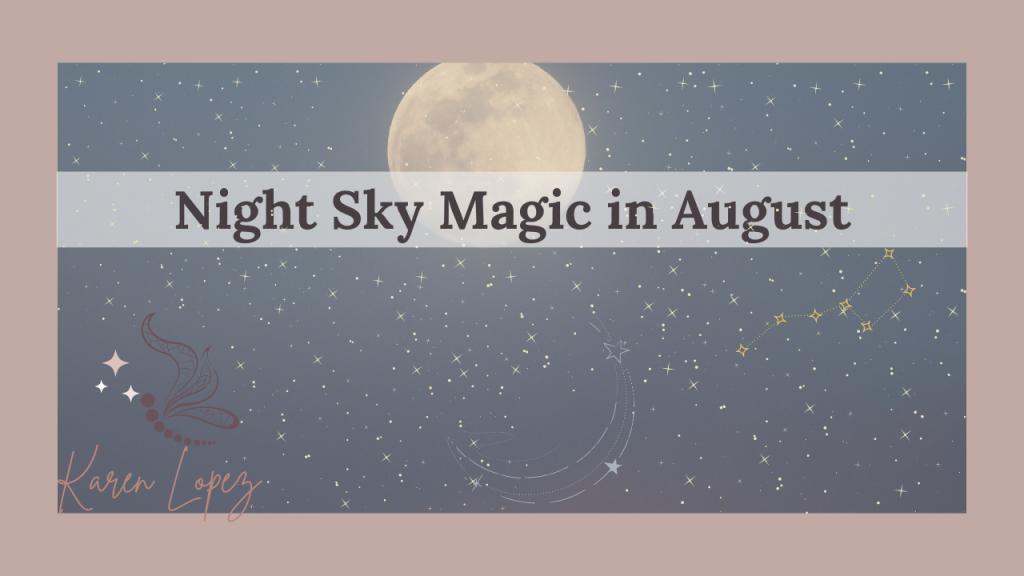 Night sky magic every August